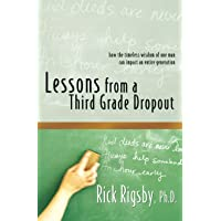 Lessons from a Third Grade Dropout: How the Timeless Wisdom…
