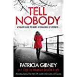 Tell Nobody: Absolutely gripping crime fiction with unputdownable mystery and suspense: 5