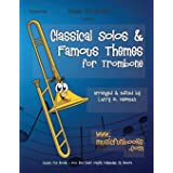 Classical Solos & Famous Themes for Trombone