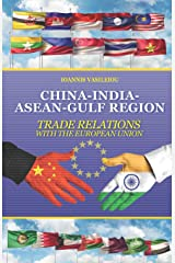 CHINA-INDIA-ASEAN-GULF REGION: TRADE RELATIONS WITH THE EUROPEAN UNION ペーパーバック