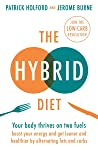 The Hybrid Diet: Your body thrives on two fuels - discover how to boost your energy and get leaner and healthier by...