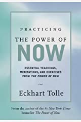 Practicing the Power of Now: Essential Teachings, Meditations, and Exercises from the Power of Now Kindle Edition