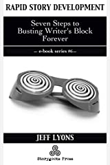 Rapid Story Development #6: Seven Steps to Busting Writer's Block Forever Kindle Edition