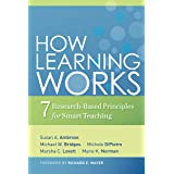 How Learning Works: Seven Research–Based Principles for Smart Teaching