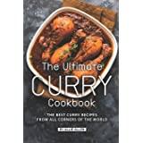 The Ultimate Curry Cookbook: The Best Curry Recipes from All Corners of The World