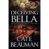 Deceiving Bella: Book Eleven In The Bodyguards Of L.A. County Series (Volume 11)