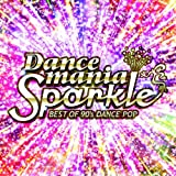 ダンスマニア・スパークル -ベスト・オブ・90's ダンス・ポップ