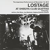 LOSTAGE AT SHIBUYA CLUB QUATTRO