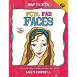 How to Draw Fun, Fab Faces: An Easy Step-by-Step Guide to Drawing and Coloring Fun Female Faces