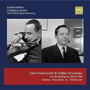 フランチェスカッティ & グリュミオー ~ ライヴ録音集 / ブラームス   サン=サーンス   チャイコフスキー (Zino Francescatti & Arthur Grumiaux Live Recordings in 1958 & 1960 / Brahms Saint-Saens & Tchaikovsky) [CD] [Import]
