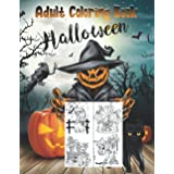Halloween Coloring Book For Adults: For Hours Of Fun And Relaxation, 50 Unique Designs, Halloween Coloring Book Filled With W
