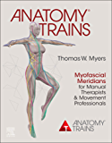 Anatomy Trains E-Book: Myofascial Meridians for Manual Therapists and Movement Professionals (English Edition)