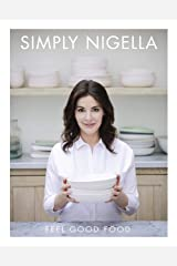 Simply Nigella: Feel Good Food Hardcover