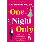 One Night Only: An absolutely hilarious and uplifting romantic comedy