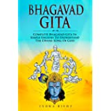 Bhagavad Gita: Complete Bhagavad Gita In Simple English To Understand The Divine Song Of God: 1