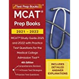 MCAT Prep Books 2021-2022: MCAT Study Guide 2021 and 2022 with Practice Test Questions for the Medical College Admission Test