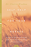 Self-Help for Your Nerves: Learn to relax and enjoy life again by overcoming stress and fear (English Edition)
