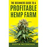 The Beginners Guide to a Profitable Hemp Farm: 9 Things You Need to Know Before Starting a Hemp Farm