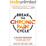 Break the Chronic Pain Cycle: A 90-Day Program to Diagnose and Eliminate the Root Cause of Pain