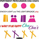 PERCUSSION CHA CHAS / I WANT TO BE HAPPY CHA CHAS