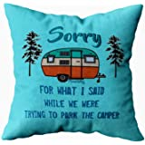 EMMTEEY Home Decor Throw Pillowcase for Sofa Cushion Cover, Sorry for What i Said Parking rv Camper Decorative Square Accent