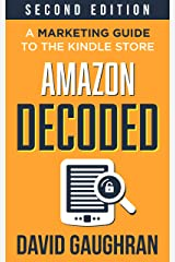Amazon Decoded: A Marketing Guide to the Kindle Store (Let's Get Publishing Book 4) Kindle Edition
