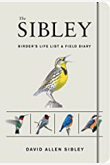 The Sibley Birder's Life List And Field Diary Diary