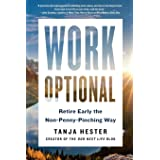 Work Optional: Retire Early the Non-Penny-Pinching Way