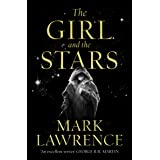 The Girl and the Stars: The stellar new series from bestselling fantasy author of PRINCE OF THORNS and RED SISTER, Mark Lawre