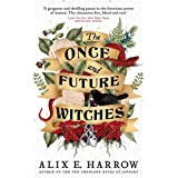 The Once and Future Witches: The spellbinding bestseller
