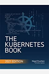 The Kubernetes Book: Updated April 2021 Kindle Edition
