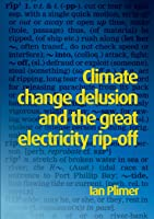 Climate Change Delusion and the Great Electricity Ripoff