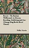 Borzoi - the Russian Wolfhound: It's History, Breeding, Exhi…