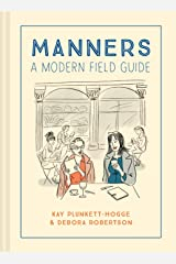 Manners: A modern field guide Kindle Edition