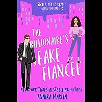 The Billionaire's Fake Fiancée: an opposites attract romanti…