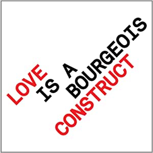Love Is a Bourgeois Construct Ep