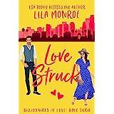 Lovestruck: A Romantic Comedy (Billionaires in Love Book 3)