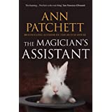 The Magician's Assistant: The Sunday Times best selling author of The Dutch House and Bel Canto, Winner of The Women's Prize