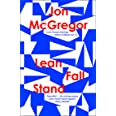 Lean Fall Stand: The astonishing new book from the Costa Book Award-winning author of Reservoir 13