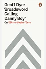 'Broadsword Calling Danny Boy': On Where Eagles Dare Kindle Edition