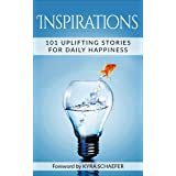 Inspirations: 101 Uplifting Stories For Daily Happiness (Expansion)