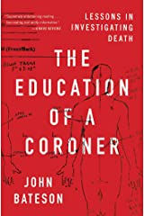 The Education of a Coroner: Lessons in Investigating Death Kindle Edition