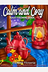 Calm and Cozy: An Adult Coloring Book Featuring Relaxing Christmas Winter Scenes and Cozy Interior Designs - Perfect Gift Ideas for Women Paperback