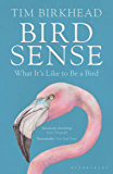 Bird Sense: What It's Like to Be a Bird (English Edition)