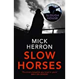 Slow Horses: Slough House Thriller 1