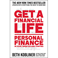 Get a Financial Life: Personal Finance in Your Twenties and…