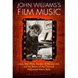 John Williams's Film Music: Jaws', 'Star Wars', 'Raiders of the Lost Ark', and the Return of the Classical Hollywood Music St