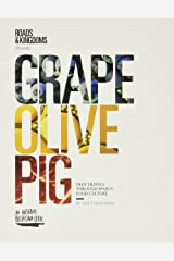 GRAPE OLIVE PIG: Deep Travels Through Spain's Food Culture Hardcover