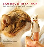 Crafting with Cat Hair: Cute Handicrafts to Make with Your C…
