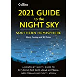 2021 Guide to the Night Sky Southern Hemisphere: A Month-By-Month Guide to Exploring the Skies above Australia, New Zealand a